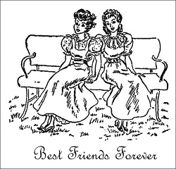 "A black and white sketch of two women sit next to one another on a bench in dresses deserving of a Jane Austen novel. They appear to be holding hands. Beneath them, reads ""Best Friends Forever"" in script."